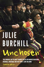 Unchosen : The Memoirs of a Philo-Semite - Julie Burchill