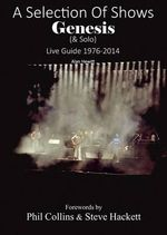 A Selection of Shows : Genesis & Solo Live Guide 1976-2014 - Alan Hewitt