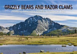 Grizzly Bears and Razor Clams - Chris Townsend