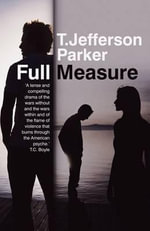 Full Measure - T. Jefferson Parker