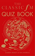 The Classic FM Quiz Book - Darren Henley