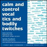 Calm and Control Vocal Tics and Bodily Twitches : Unlock Your Life - Lynda Hudson
