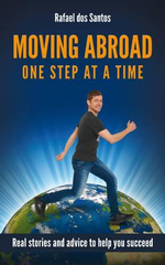 Moving Abroad - One Step at a Time : A Survival Guide to Customs and Etiquette - Rafael dos Santos