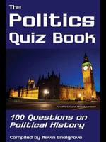 The Politics Quiz Book : 100 Questions on Political History - Kevin Snelgrove