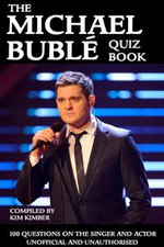 The Michael Buble Quiz Book - Kim Kimber