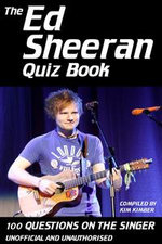 The Ed Sheeran Quiz Book : 100 Questions on the Singer - Kim Kimber