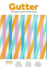 Gutter 10: Spring 2014 : The Magazine of New Scottish Writing