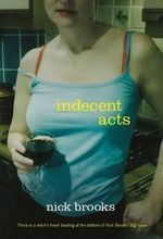 Indecent Acts - Nick Brooks
