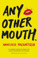 Any Other Mouth - Anneliese Mackintosh