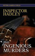 Inspector Hadley the Ingenious Murders - Peter James Child