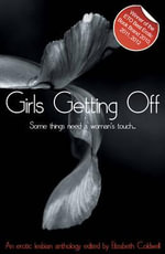Girls Getting Off : A Lesbian Anthology
