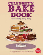 Celebrity Bake Book : In Support of The Ben Kinsella Trust