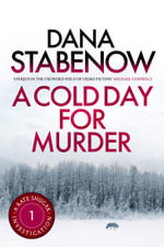 A Cold Day for Murder : A Kate Shugak Investigation : Book 1 - Dana Stabenow