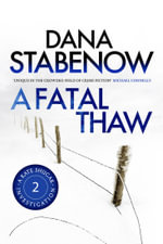 A Fatal Thaw : A Kate Shugak Investigation : Book 2 - Dana Stabenow