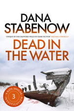 Dead in the Water : A Kate Shugak Investigation : Book 3 - Dana Stabenow