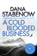 A Cold Blooded Business : A Kate Shugak Investigation : Book 4 - Dana Stabenow