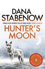 Hunter's Moon : A Kate Shugak Investigation : Book 9 - Dana Stabenow