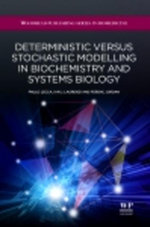 Deterministic Versus Stochastic Modelling in Biochemistry and Systems Biology - P Lecca