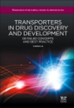 Transporters in Drug Discovery and Development : Detailed Concepts and Best Practice - Yurong Lai