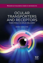 Ocular Transporters and Receptors : Their Role in Drug Delivery - A K Mitra