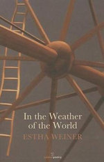 In the Weather of the World - Estha Weiner