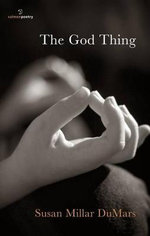 The God Thing : Anthology of Latino Poetry - Susan Millar Dumars