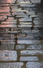 The Rain on Cruise's Street - Edward O'Dwyer