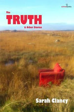 The Truth and Other Stories - Sarah Clancy