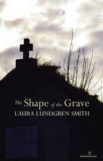 Shape of the Grave - Laura Lundgren Smith