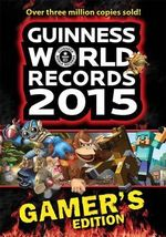 Guinness World Records Gamer's Edition 2015 - Guinness World Records