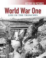 World War I : Life in the Trenches