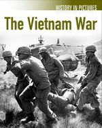 Vietnam War : History in Pictures