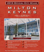 Milton Keynes 2013 Official City Atlas