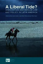 A Liberal Tide? Immigration and Asylum Law and Policy in Latin America