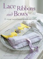 Lace, Ribbons and Bows - Jane Cassini