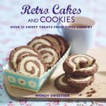 Retro Cakes and Cookies - Wendy Sweetser
