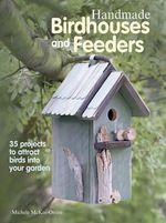 Handmade Birdhouses and Feeders - Orsini Michele McKee