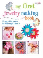 My First Jewelry Making Book - Cico