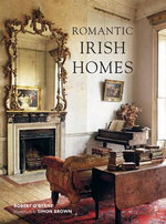 Romantic Irish Homes - Robert O'Byrne