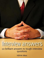 Interview Answers : 10 Brilliant Answers to Tough Interview Questions - Infinite Ideas