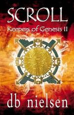 Scroll : Keepers of Genesis 2 - D. B. Nielsen