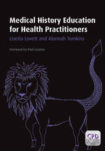 Medical History Education for Health Practitioners - Lisetta Lovett