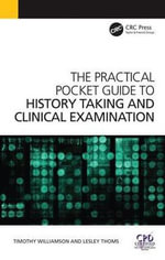 The Practical Pocket Guide to History Taking and Clinical Examination - Timothy Williamson