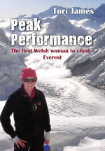 Peak Performance : The First Welsh Woman to Climb Everest - Tori James