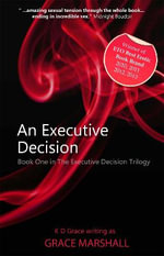 An Executive Decision : An Executive Decision Series - Grace Marshall
