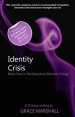 Identity Crisis : Book Two in the Executive Decision Trilogy - Grace Marshall