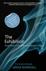 The Exhibition : Book Three in The Executive Decision Trilogy - Grace Marshall