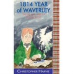 1814 Year of Waverley : The Life and Times of Walter Scott - Christopher Harvie