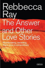 The Answer : And Other Love Stories - Rebbecca Ray
