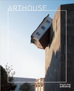 Arthouse : The Architecture and Designs of William T. Georgis